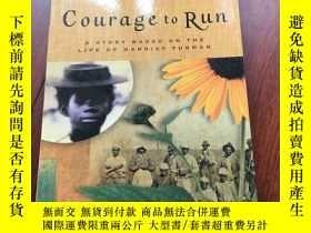 二手書博民逛書店Courage罕見to run A story based on the life of Harriet Tub