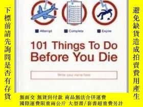 二手書博民逛書店在你死之前要做的101件事罕見101 Things to Do Before You DieY335736 R