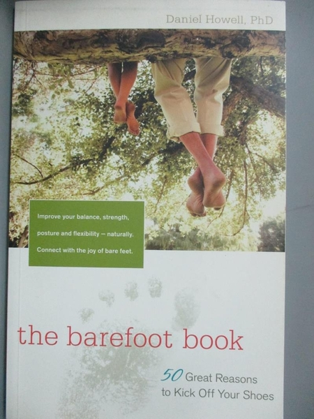 【書寶二手書T4/原文書_G8U】The Barefoot Book: 50 Great Reasons to Kick Off Your Shoes_Howell, L. Daniel