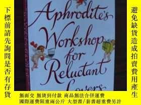 二手書博民逛書店Aphrodite s罕見Workshop for Reluc