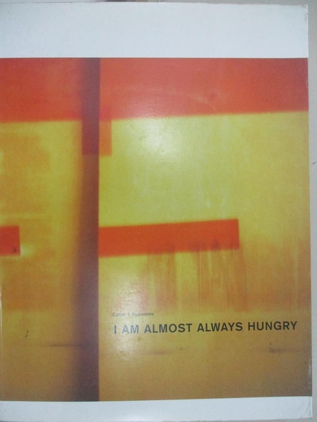 【書寶二手書T5/設計_J8V】I Am Almost Always Hungry_Cahan & Associates (Firm)