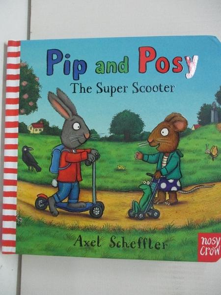 【書寶二手書T1/少年童書_EHO】Pip and Posy The Supper Scooter_Axel Scheffler