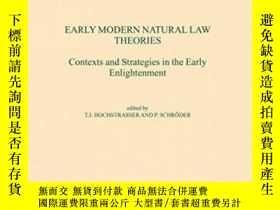 二手書博民逛書店Early罕見Modern Natural Law TheoriesY255562 Hochstrasser,