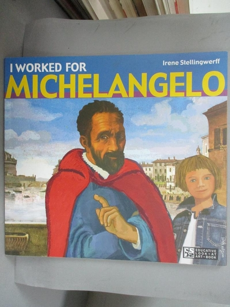 【書寶二手書T9/藝術_JLQ】I worked for Michelangelo_Irene Stellingwerf