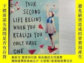 二手書博民逛書店YOUR罕見SECOND LIFE BEGINS WHEN YOU REALIZE YOU ONLY HAVE O