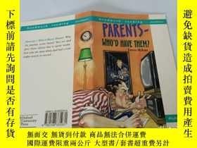 二手書博民逛書店Parents-Who D罕見Have Them:有孩子的父母Y200392