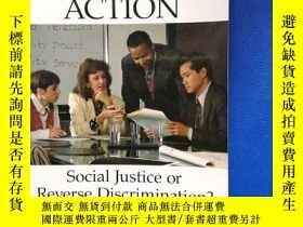 二手書博民逛書店AFFIRMATIVE罕見ACTION Social Justice or Reverse Discriminat
