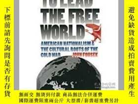 二手書博民逛書店To罕見Lead the Free World: America