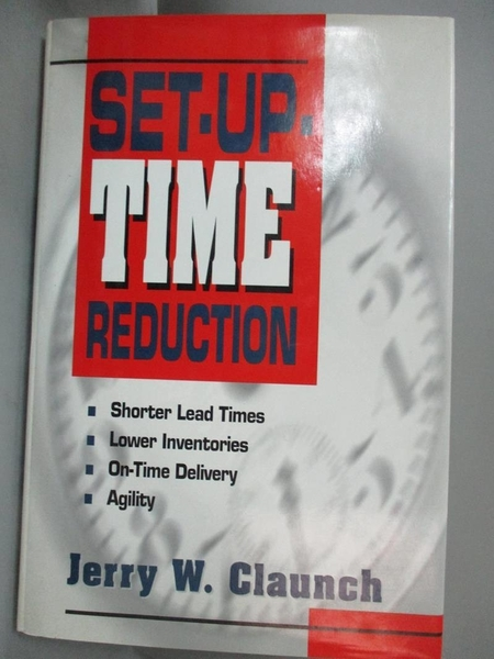 【書寶二手書T1/財經企管_YHV】Set-Up-Time...-Shorter Lead Time..._Jerry Claunch