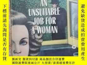 二手書博民逛書店an罕見unsuitable job for a womanY2