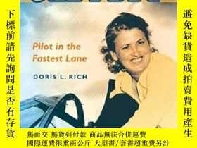 二手書博民逛書店Jackie罕見Cochran: Pilot in the Fastest Lane-傑基·科克倫:最快車道上的飛