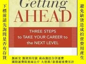 二手書博民逛書店Getting罕見Ahead: Three Steps to Take Your Career to the Ne