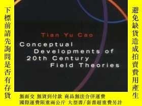 二手書博民逛書店Conceptual罕見Developments Of 20th Century Field Theories