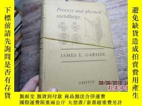 二手書博民逛書店process罕見and physical metallurgy