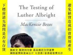 二手書博民逛書店The罕見Testing Of Luther AlbrightY364682 Mackenzie Bezos