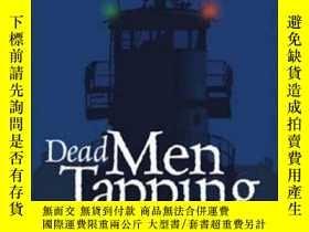 二手書博民逛書店Dead罕見Men Tapping: The End of the Heather Lynne II-死亡之人敲打