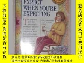 二手書博民逛書店英文原版罕見What to Expect When You r