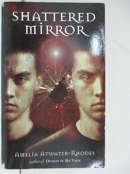 【書寶二手書T8/原文小說_AQU】Shattered mirror