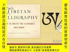 二手書博民逛書店Tibetan罕見Calligraphy: How to Write the Alphabet and More奇