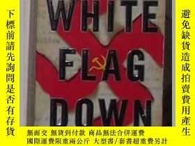 二手書博民逛書店英文原版罕見White Flag Down by Joel N.