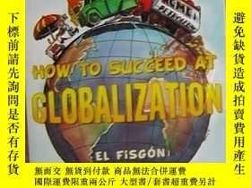 二手書博民逛書店《罕見How to Succeed at Globalizati