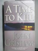 【書寶二手書T5/原文小說_OST】A Time to Kill_John Crisham