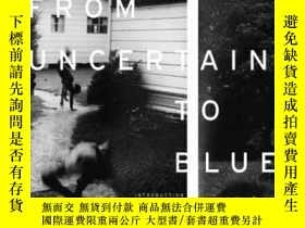 二手書博民逛書店From罕見Uncertain To Blue (bill An