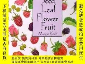 二手書博民逛書店Seed罕見Leaf Flower Fruit-種子葉花果Y436638 Maryjo Koch Smithm