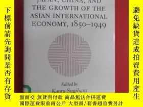 二手書博民逛書店英文書罕見JAPAN CHINA AND THE GROWTH OF THE ASIAN 1850-1949 精裝