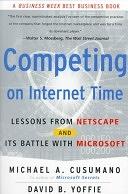 二手書《Competing On Internet Time: Lessons From Netscape And Its Battle With Microsoft》 R2Y ISBN:0684863456