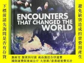 二手書博民逛書店Encounters罕見That Changed the World (英語) 精裝 – 2009Y14683
