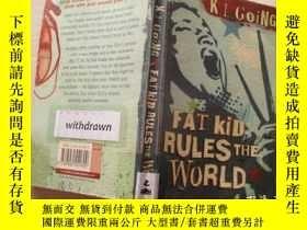 二手書博民逛書店fat罕見kid rules the world【022】Y28