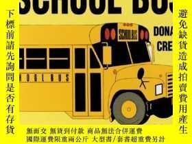 二手書博民逛書店SCHOOL罕見BUS校車-donald crewsY13398 Donald Crews(唐納德·克魯斯)