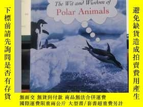 二手書博民逛書店The罕見Wit and Wisdom of Polar AnimalsY276527 lysses Brav