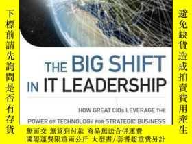 二手書博民逛書店The罕見Big Shift in IT Leadership: How Great CIOs Leverage