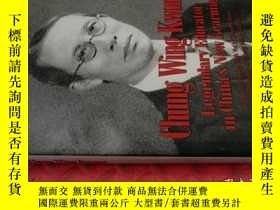 二手書博民逛書店【英文原版】Chung罕見Wing Kwong :Legendary Educator in China s Ne