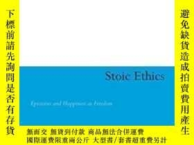 二手書博民逛書店Stoic罕見Ethics-斯多葛倫理學Y436638 William O. Stephens Continu