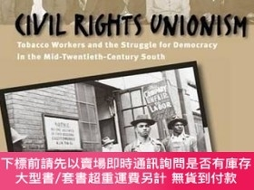 二手書博民逛書店Civil罕見Rights UnionismY255174 Robert R. Korstad The Uni