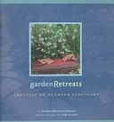 二手書博民逛書店 《Garden Retreats: Creating an Outdoor Sanctuary》 R2Y ISBN:0811825000│Chronicle Books