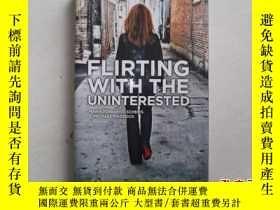 二手書博民逛書店Flirting罕見With The Uninterested: