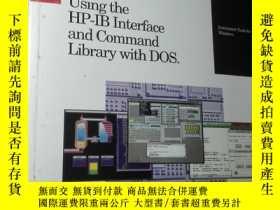 二手書博民逛書店USING罕見THE HP-IB INTERFACE AND COMMAND LIBRARY WITH DOS【1