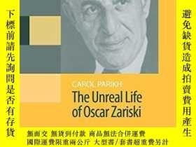 二手書博民逛書店The罕見Unreal Life Of Oscar ZariskiY256260 Carol Parikh S