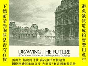 二手書博民逛書店Drawing罕見the Future : a Decade o