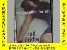 二手書博民逛書店Too罕見Beautiful for You by Rod Li
