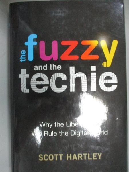 【書寶二手書T1/財經企管_HID】The Fuzzy and the Techie-Why the Liber..._Hartley