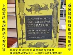 二手書博民逛書店Mindful罕見Spirit in Late Medieval Literature: Essays in Ho