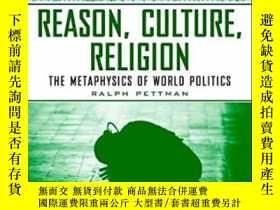 二手書博民逛書店世界政治的形而上學罕見Reason, Culture, Reli