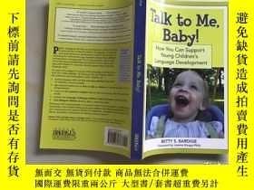 二手書博民逛書店Talk罕見to Me, Baby!: How You Can
