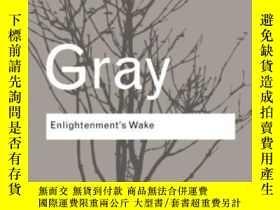 二手書博民逛書店Enlightenment s罕見Wake-啟蒙的覺醒Y436638 John Gray Routledge,