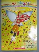 【書寶二手書T3/原文小說_FTZ】Zoe the skating fairy_Daisy Meadows